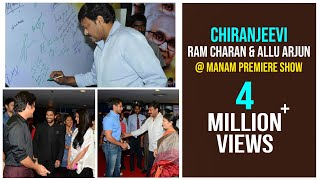 Allu Arjun, Ram Charan & Chiranjeevi @ Manam Premiere Show - ANR, Nagarjuna, Samantha