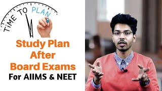 STUDY PLAN AFTER BOARD EXAM FOR NEET & AIIMS 2019 | NEET 2020| By Aryan Raj Singh | AIR - 06