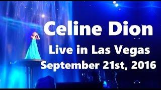 Celine Dion - Live in Las Vegas (September 21st, 2016, Full Show in HD)