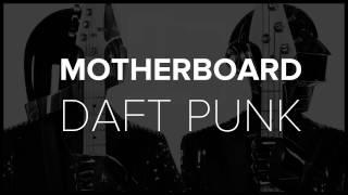 Daft Punk - Motherboard [Video Lyrics]