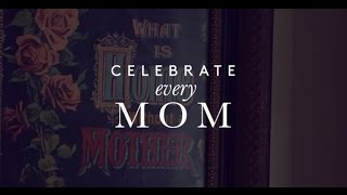 HAPPY MOTHER'S DAY to all of the mom's out there Today we celebrate you CelebrateEveryMom