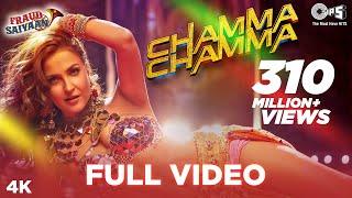 Chamma Chamma Full Video - Fraud Saiyaan | Elli AvrRam