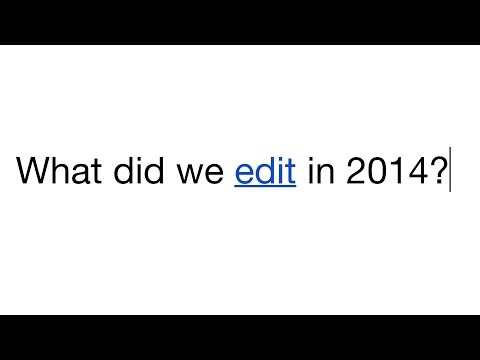 The Edits We Made To Wikipedia In 2014