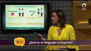 Diálogos en confianza (Sociedad) - ¿Qué es el lenguaje incluyente?