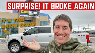 CarMax FIXED My Ford F-250 For 8 Hours *Then It Broke Again*