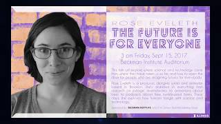 "Thumbnail of ""The Future is For Everyone"" - Podcast Producer Rose Eveleth (Lecture) video"