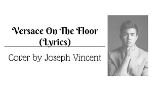 Versace On The Floor   Bruno Mars   Cover By Joseph Vincent (Lyrics)