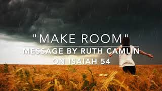 """Make Room""- How to Transition Well into the New Season- Ruth Langran Camlin- Christian Teaching"