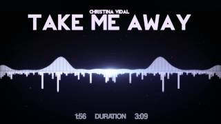 Christina Vidal - Take Me Away