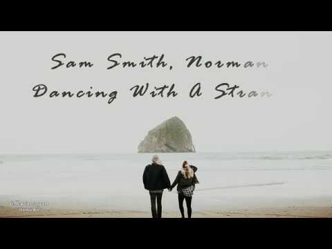 Sam Smith, Normani  - Dancing With A Stranger (vietsub & lyrics)
