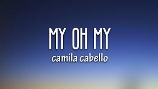 Camila Cabello - My Oh My (Lyrics) ft. DaBaby - YouTube