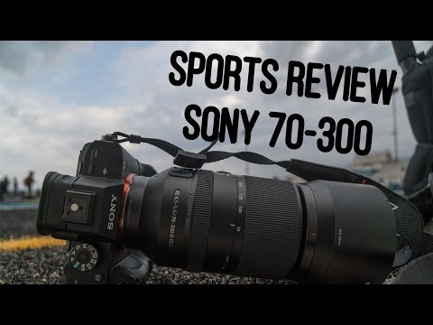 Review Sony 70-300  F4.5-5.6 OSS (Track & Field)