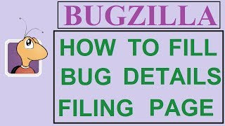 Bugzilla Tutorial - 5 - BUG FILING PAGE DESCRIPTION | HOW TO FILL BUG DETAILS?