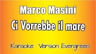 Karaoke Italiano   Marco Masini    Ci Vorrebbe Il Mare