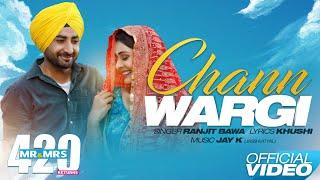 Chann Wargi (Full Song) - Ranjit Bawa | Mr & Mrs 420 Returns | New Songs 2019 | Lokdhun