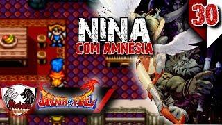 """""""Nina Com Amnésia E O Grande Pássaro🦅""""- BREATH OF FIRE #30 [SNES] Pt-Br"""