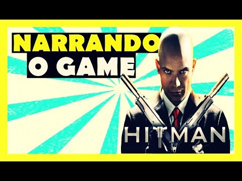 NARRANDO O GAME #01   Hitman da Zoeira🛑🎮