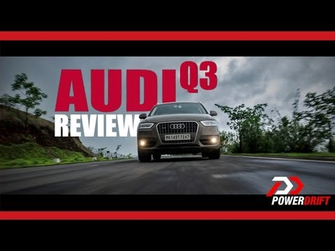 Audi Q3 India Review : PowerDrift