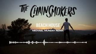 The Chainsmokers   Beach House (Michael Munday Remix)
