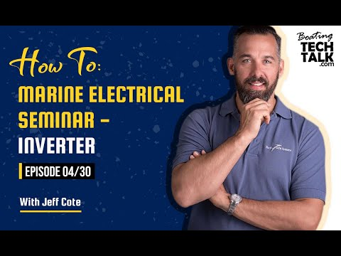 How To: Marine Electrical Seminar – Inverter - Episode 4