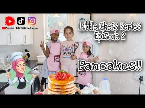 Little Chefs Series – Episode 2 – Let's make Pancakes – Kids Cooking Recipe