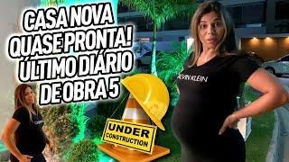 CASA NOVA QUASE PRONTA!  ÚLTIMO DIÁRIO DE OBRA 5