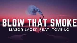 Major Lazer   Blow That Smoke (Lyrics) Feat. Tove Lo