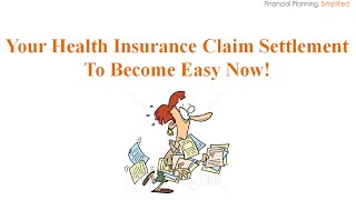 Your Health Insurance Claim Settlement To Become Easy Now!