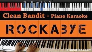 Clean Bandit - Rockabye feat. Sean Paul  Anne-Marie - HIGHER Key (Piano Karaoke / Sing Along)
