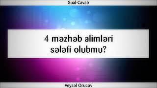 4 məzhəb alimləri sələfi olubmu? || Veysəl Orucov [Veysel Orucov]