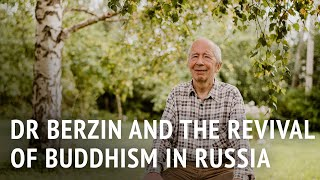 Dr Berzin and the Revival of Buddhism in Russia   Dr Andrey Terentyev