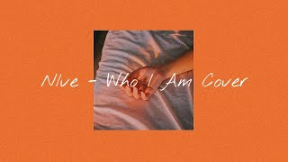 NIve   Who I Am ( A Jazz K Cover)