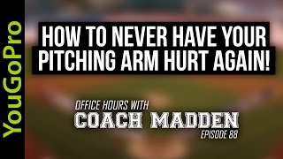 How to NEVER have your Pitching Arm hurt again!  [Office Hours with Coach Madden] Ep.88