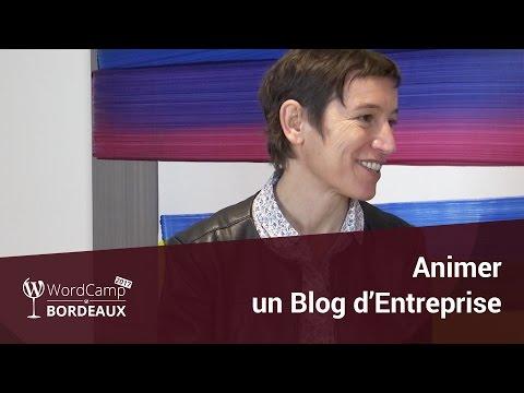 Comment animer un blog d'entreprise ? WordCamp Bordeaux