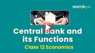 CENTRAL BANK AND THEIR FUNCTIONS - CLASS 12 ECONOMICS