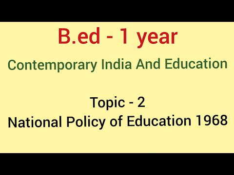 National policy of education 1968 | NPE-1968 | Topic-2 | contemporary india and education | b.ed