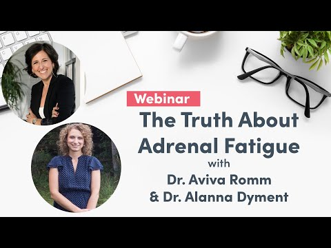 The Truth About Adrenal Fatigue With Aviva Romm | Fullscript Webinar