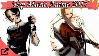 Top 25 Music Anime 2017 (All The Time)