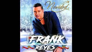 Frank Reyes - Navidad (Bachata 2018)