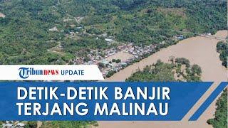 Kesaksian Warga Lihat Detik-detik Banjir Terjang Malinau: Hanya Sekejap, Air Menghantam Rumah Kami