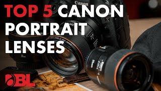 The Best Canon Portrait Lenses | BL Quick Tips