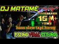 Download Lagu DJ MATAME SLOW TAPI HOREG  SPESIAL KANGEN KARNAVAL BY WAHIDOON TV Mp3 Free