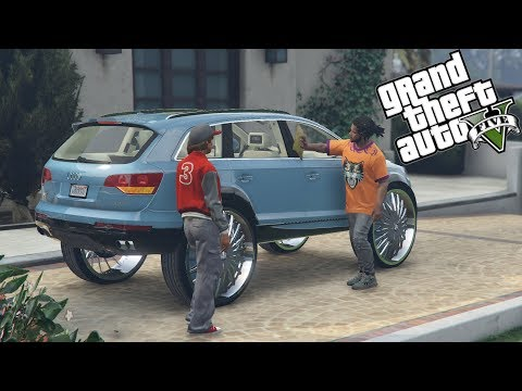 Baby Mama Want's A 09 Audi Q7 AS7 Donk! GTA 5 Real Street Life Day 13