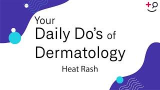 Heat Rash - Daily Do's of Dermatology