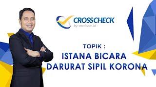 CrossCheck - Istana Bicara Darurat Sipil Korona