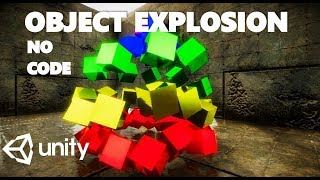 HOW TO CREATE AN OBJECT EXPLOSION EFFECT WITHOUT CODE IN UNITY TUTORIAL