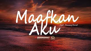Maafkan Aku - (Danangdanzt Ft Bagus Muhammad ) Official Video Lyric