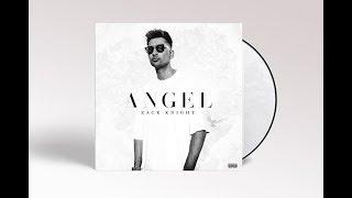 Zack Knight   Angel [Audio]