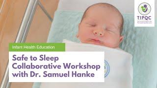 Safe to Sleep Collaborative Workshop with Dr. Hanke