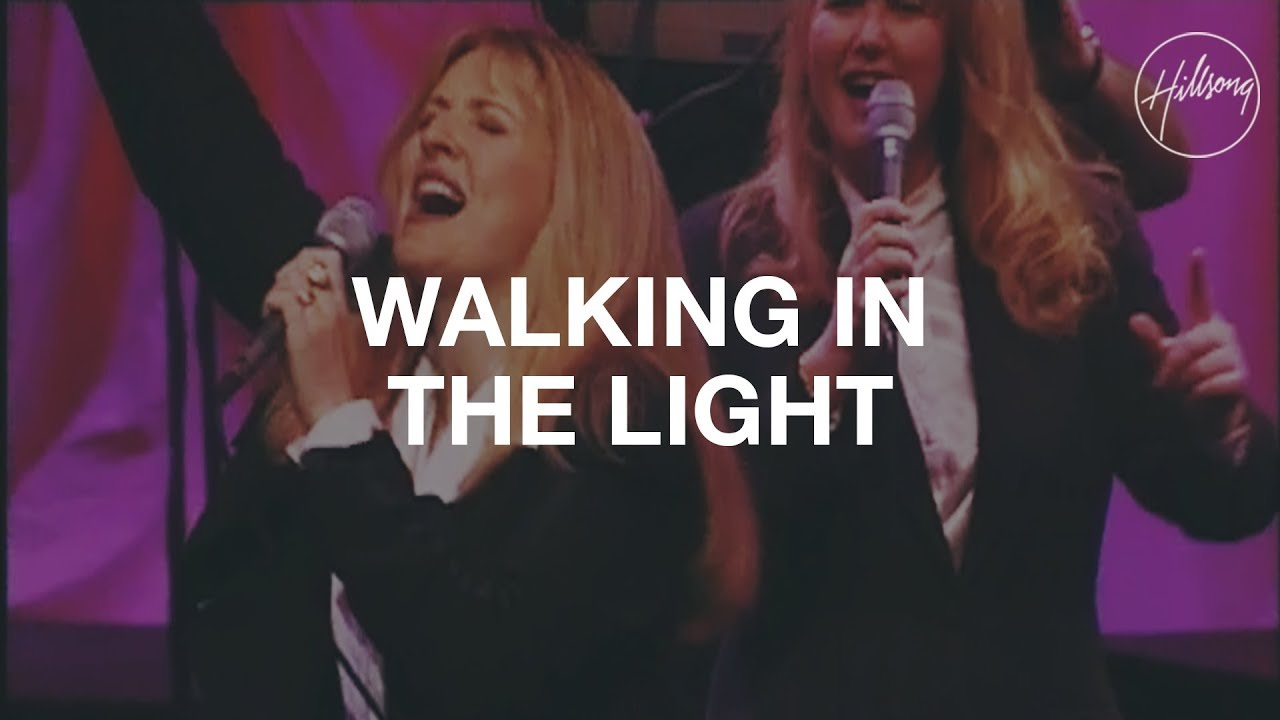Walking In The Light - Hillsong Worship - YouTube